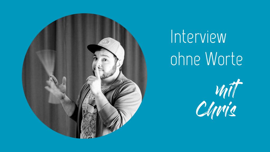 Interview ohne Worte - mit Chris