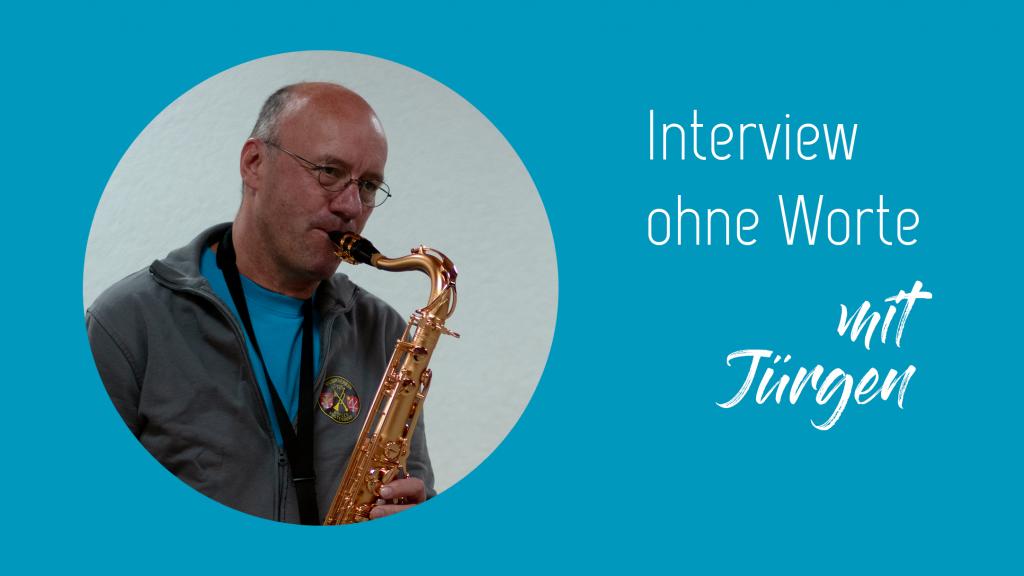 Interview ohne Worte - mit Jürgen